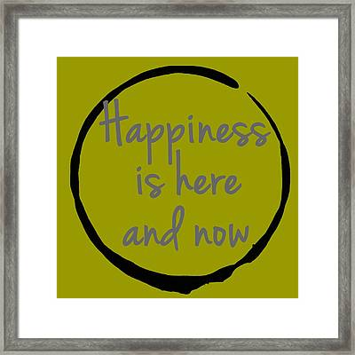 Happiness Is Here And Now Framed Print by Julie Niemela