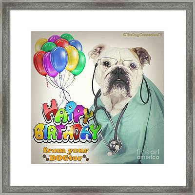 Framed Print featuring the digital art Happy Birthday From Your Dogtor by Kathy Tarochione