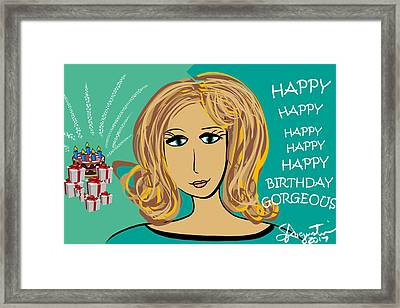 Happy Birthday Gorgeous - Cathy W Version Framed Print by Sharon Augustin