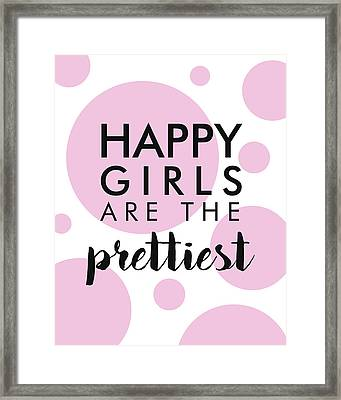 Happy Girls Are The Prettiest Framed Print