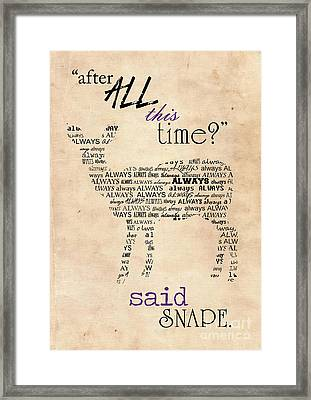 Harry Potter,severus Snape After All This Time, Always Poster Framed Print by Pete Wardley