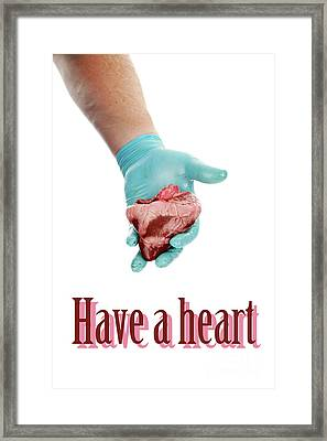 Have A Heart Framed Print by Michael Ledray