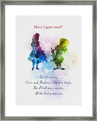 Have I Gone Mad? Framed Print