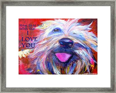 Have I Told You Lately... Framed Print by Dianka Pocop