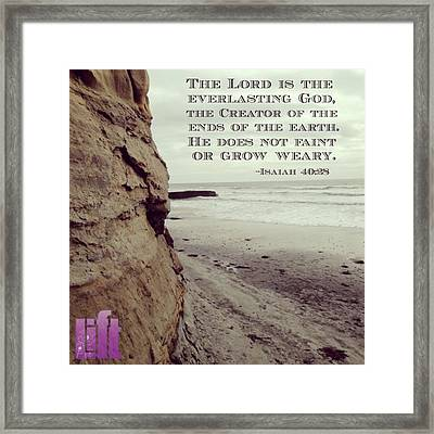 Have You Not Known?  Have You Not Framed Print