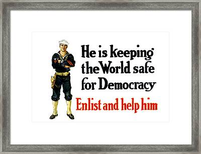 He Is Keeping The World Safe For Democracy Framed Print