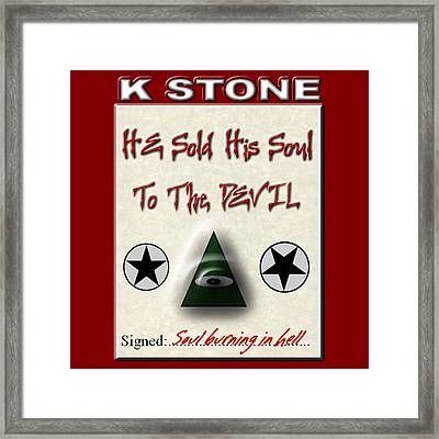 He Sold His Soul To The Devil Framed Print