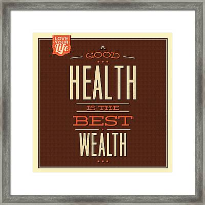 Health Is Wealth Framed Print by Naxart Studio
