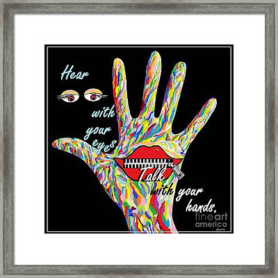 Hear With Your Eyes Framed Print by Eloise Schneider
