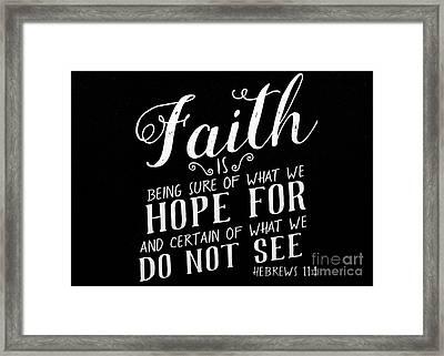 Hebrews 11 1 Scripture Verses Bible Art Framed Print by Reid Callaway