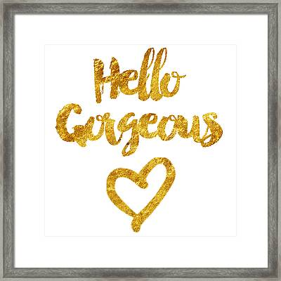 Hello Gorgeous Framed Print by Sabine Jacobs