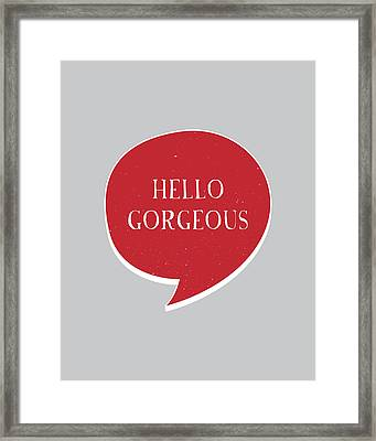 Hello Gorgeous Framed Print by Samuel Whitton