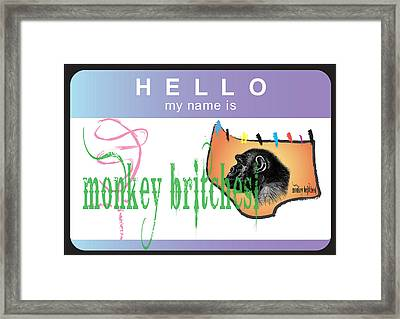 Hello My Name Is Monkey Britches Framed Print by Donna Zoll