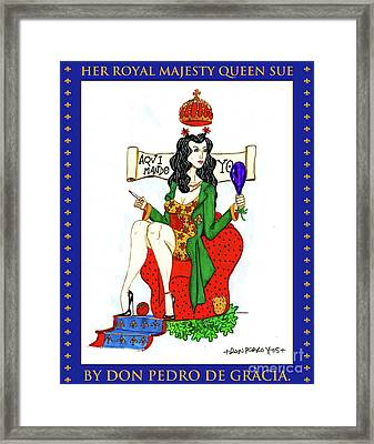 Her Royal Majesty Queen Sue Framed Print by Don Pedro De Gracia