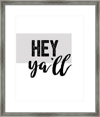 Hey Typography Design Framed Print by Ann Powell