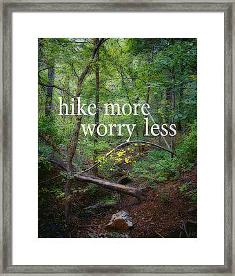 Hike More Worry Less  Framed Print by Ann Powell