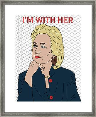 Hillary Clinton I'm With Her Framed Print by Nicole Wilson