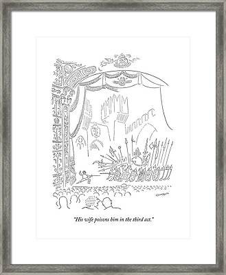 His Wife Poisons Him In The Third Act Framed Print