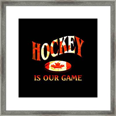 Hockey Is Our Game - Canadian Icehockey Tshirt Framed Print by Art America Gallery Peter Potter