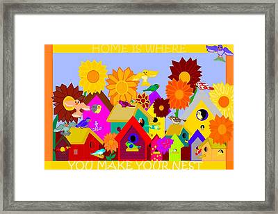 Home Is Where You Make Your Nest Framed Print