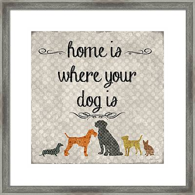 Home Is Where Your Dog Is-jp3039 Framed Print by Jean Plout