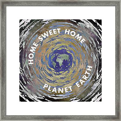 Framed Print featuring the digital art Home Sweet Home Planet Earth by Phil Perkins