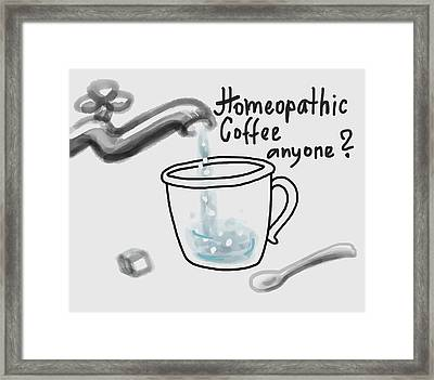Homeopathic Coffee Framed Print