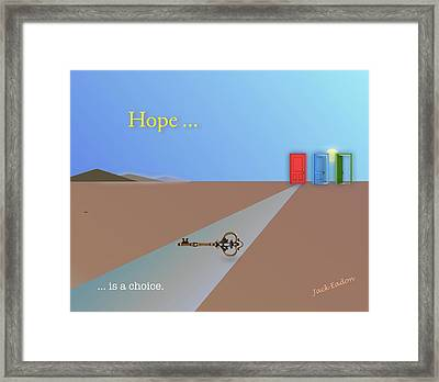 Hope Is A Choice Framed Print by Jack Eadon