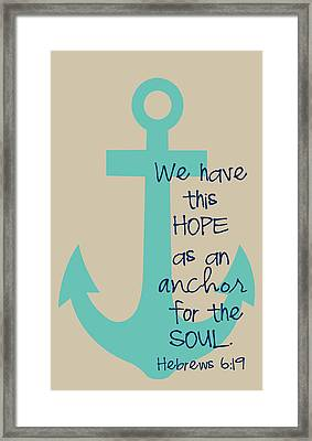 Hope Is An Anchor Framed Print by Nancy Ingersoll