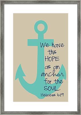 Hope Is An Anchor Framed Print