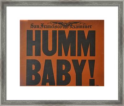 Humm Baby Examiner Framed Print