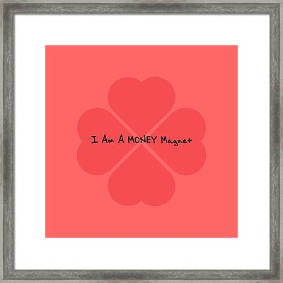 I Am A Money Magnet Framed Print by Affirmation Today