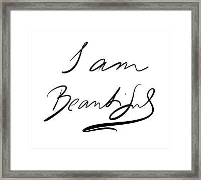 I Am Beautiful Framed Print
