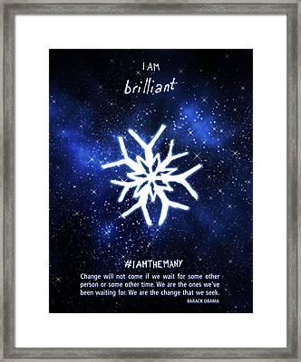 I Am Brilliant - Iamthemany 2015 Framed Print