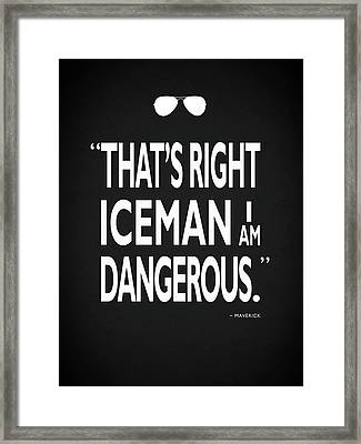 I Am Dangerous Framed Print