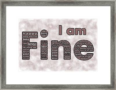 I Am Fine Framed Print by Anastasiya Malakhova