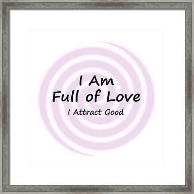 I Am Full Of Love Framed Print