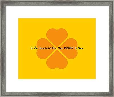 I Am Grateful For The Money I Own Framed Print by Affirmation Today