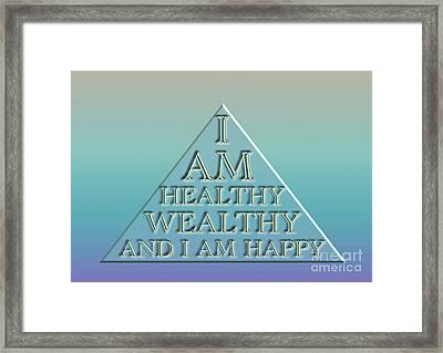 I Am Healthy, Wealthy And I Am Happy Framed Print