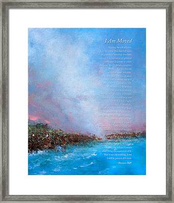 I Am Moved Poem Framed Print by Korrine Holt