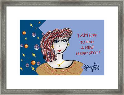 I Am Off To Find A New Happy Spot Framed Print
