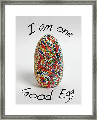 I Am One Good Egg Framed Print by Jimmy Longoria