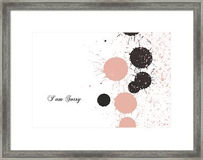 I Am Sorry Framed Print
