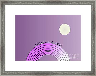 I Am The Creator Of My World Framed Print