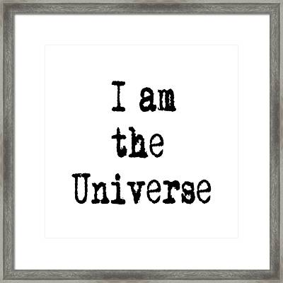 I Am The Universe - Cosmic Universe Quotes Framed Print