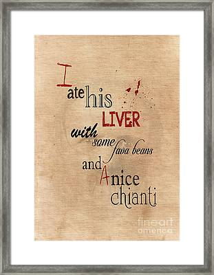 I Ate His Liver With Some Fava Beans And A Nice Chianti,silence Of The Lambs Movie Quote Poster Framed Print by Pete Wardley
