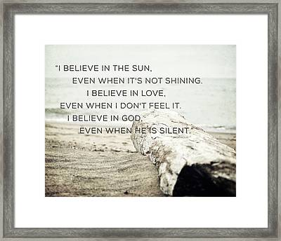 I Believe In The Sun Typography Print Framed Print by Lisa Russo