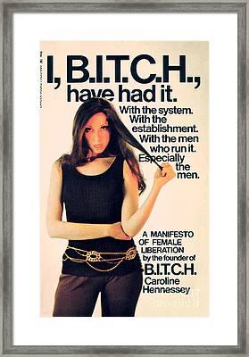 I, Bitch Framed Print