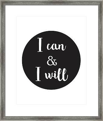 I Can And I Will - Motivational Print Framed Print