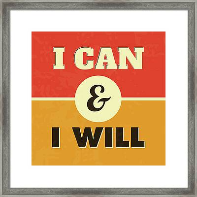I Can And I Will Framed Print by Naxart Studio